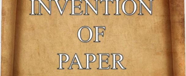 همه چیز درباره اختراع کاغذ